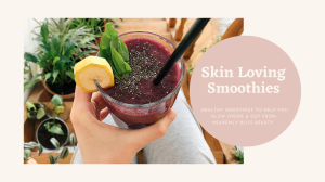 Skin loving smoothies